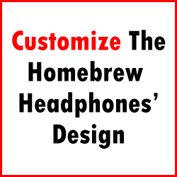 Customise the homebrew headphones' design